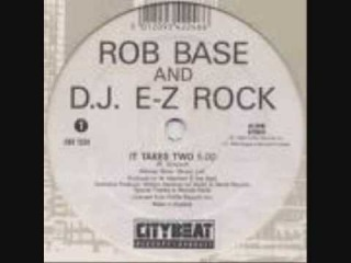 Rob Base and DJ E Z Rock   It Takes Two