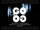 Ralf GUM feat. Monique Bingham - Take Me To My Love (Ralf GUM Main Mix) - GOGO 053
