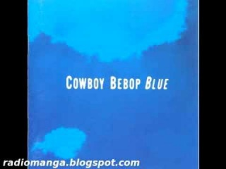 Cowboy Bebop OST 3 Blue - Words That We Couldn't Say