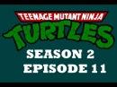 Черепашки мутанты ниндзя (2 сезон, 11 серия)