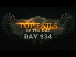Top Fails - Day 134