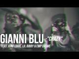 Gianni Blu f King Louie, Lil Bibby &amp EMP DASME - Crazy