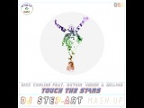 Nick Corline feat. Nuthin' Under A Million - Touch The Stars (DJ StEP-ART Mash UP)
