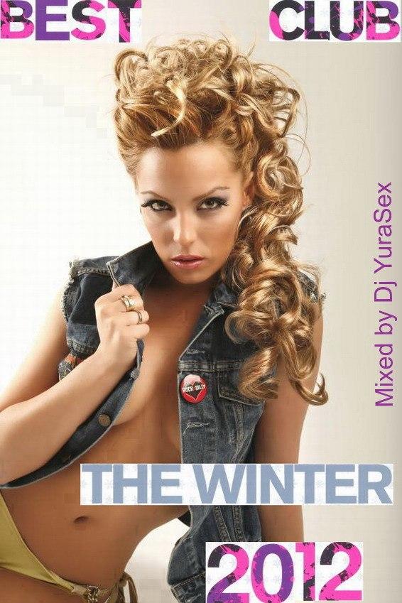 Dj YuraSex - Best Club Mix (Winter 2012)