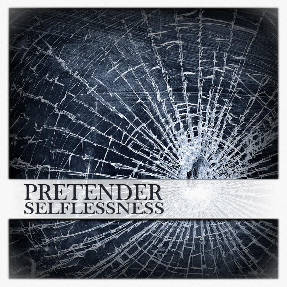 PRETENDER - SELFLESSNESS
