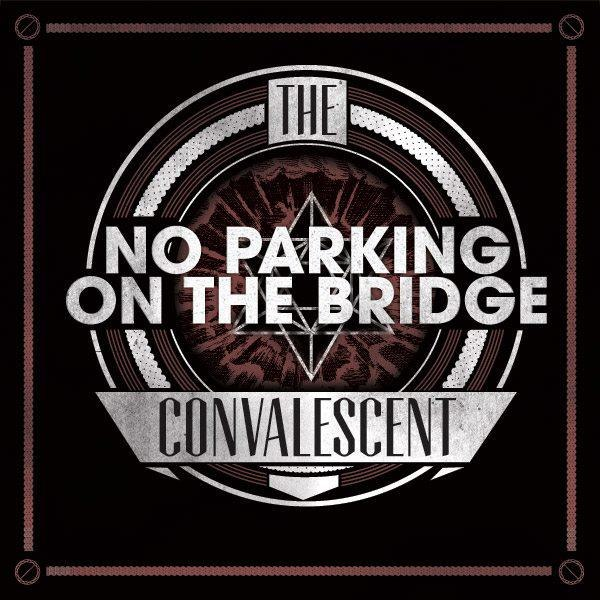 No Parking On The Bridge - The Convalescent [EP] (2012)