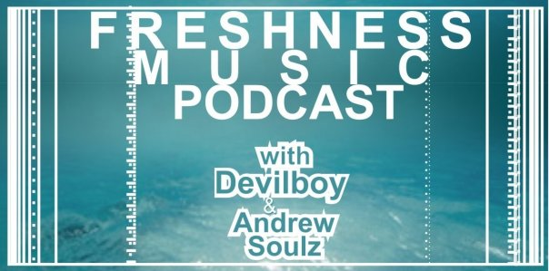 Freshness Music podcast #3 with Andrew Soulz & Devilboy | guestmix by Tiiu (Томск)