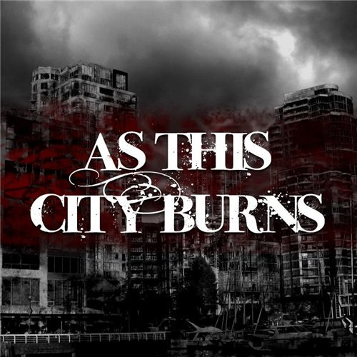 As This City Burns  - A Chance Of Redemption, Heartaches No Exemption [EP] (2012)