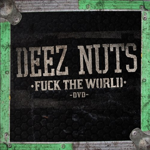 Deez Nuts - Fuck The World (2012)