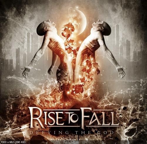 Rise to Fall - Defying the Gods (2012)
