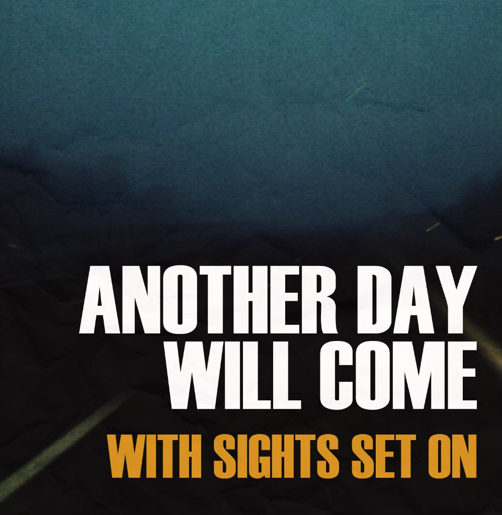 Another Day Will Come - With Sights Set On [ EP ]  (2012)