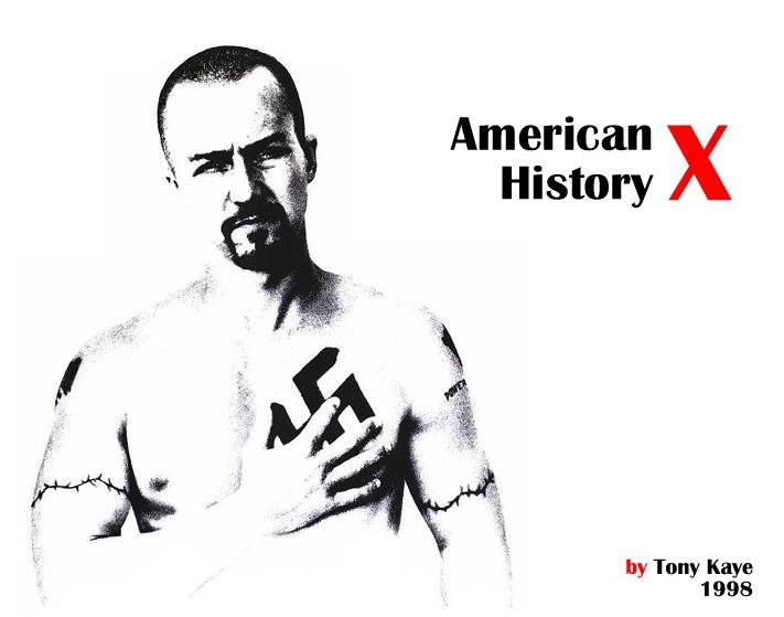 the two sides of racism in american history x a movie by tony kaye