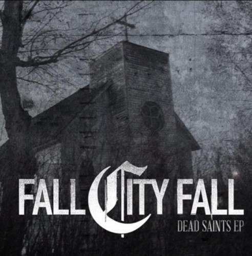 Fall City Fall - Dead Saints [EP] (2012)