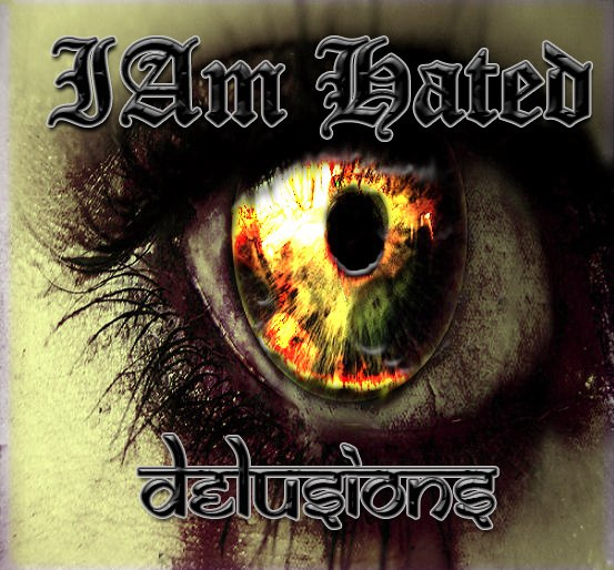 I Am Hated - Delusions [EP] (2013)