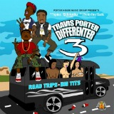 Travis Porter - Differenter 3 (Road Trips & Big Tits) - 2011