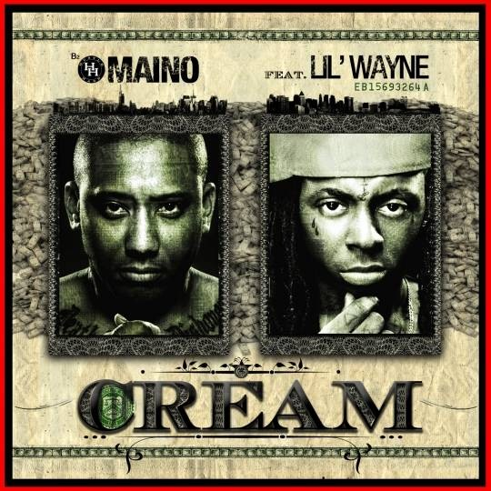 Maino ft Lil Wayne – Cream