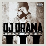 DJ Drama - Third Power - 2011