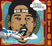 Kid Ink - Wheels Up - 2011