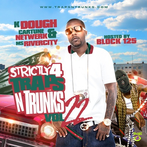 Strictly 4 The Traps N Trunks 22 (Hosted By Block 125) - 2011
