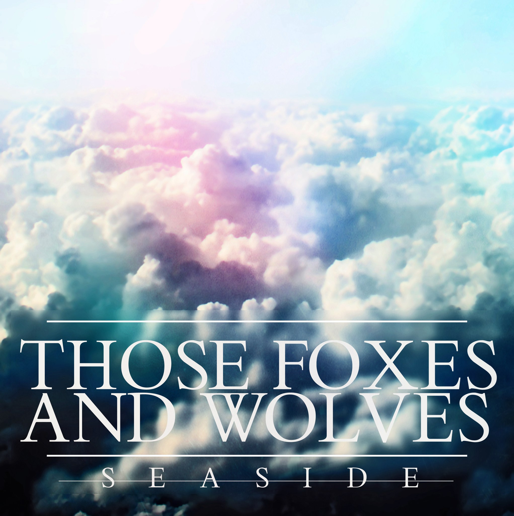 Those Foxes And Wolves - Seaside [EP] (2012)