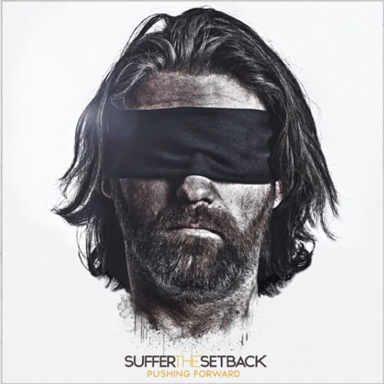 Suffer The Setback - Pushing Forward (2012)