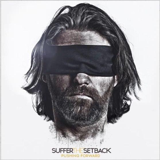 Suffer The Setback - Pushing Forward (2012)