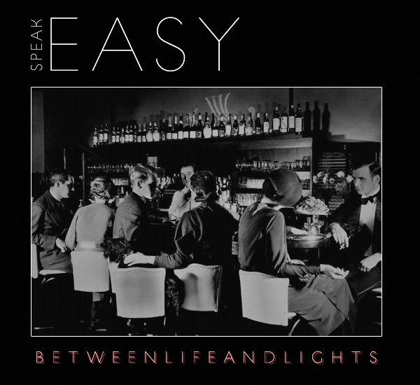 Speak Easy - Between Life And Lights [EP] (2012)