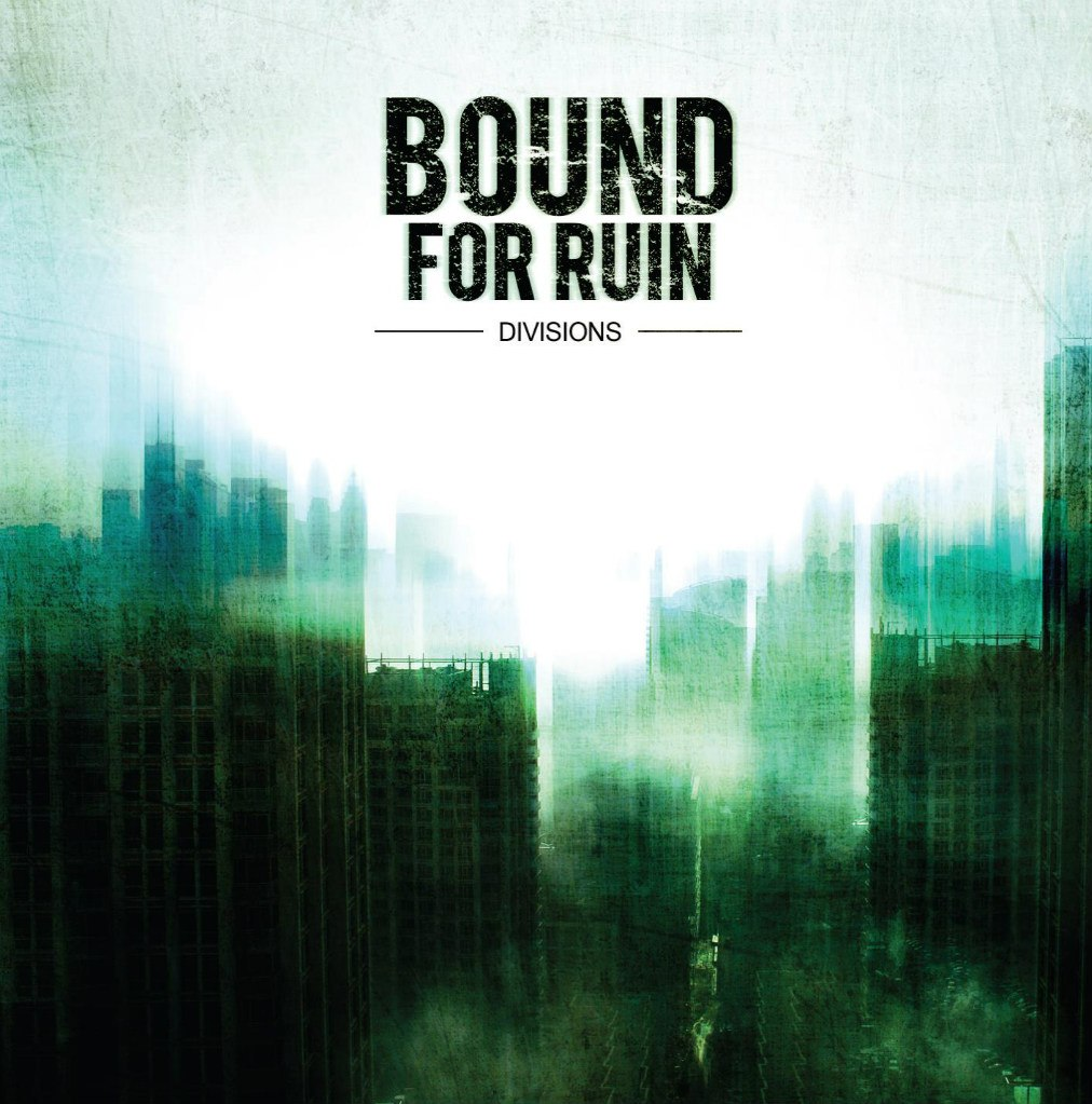 Bound For Ruin - Divisions (2012)