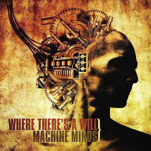 Where There's a Will - Machine Minds (2012)