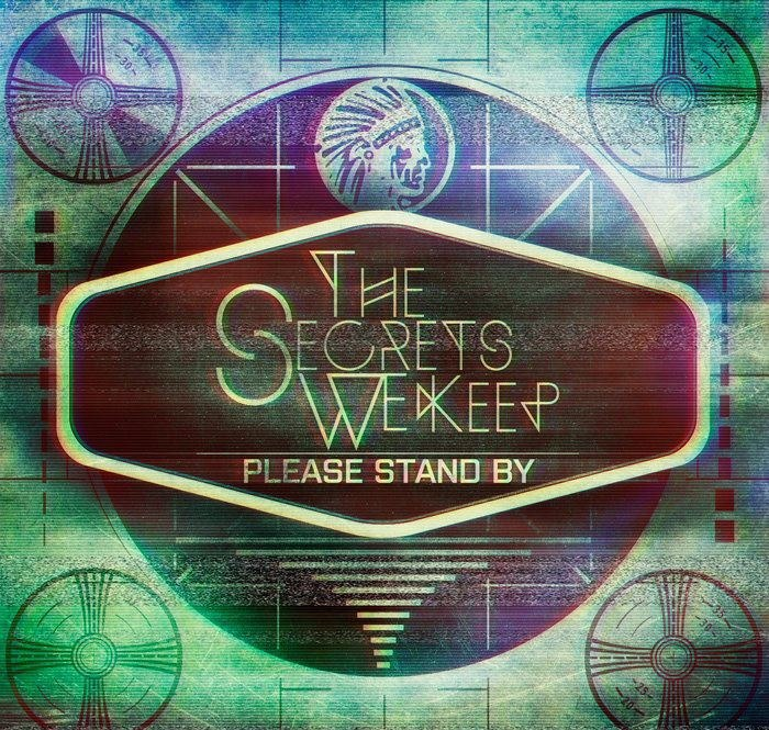 The Secrets We Keep - Please Standby [EP] (2012)