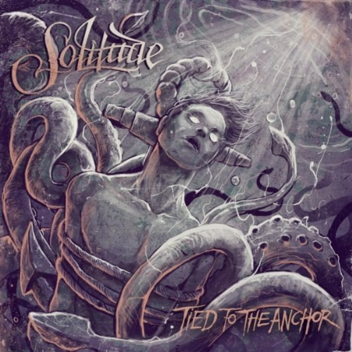 Solitude - Tied To The Anchor (2012)