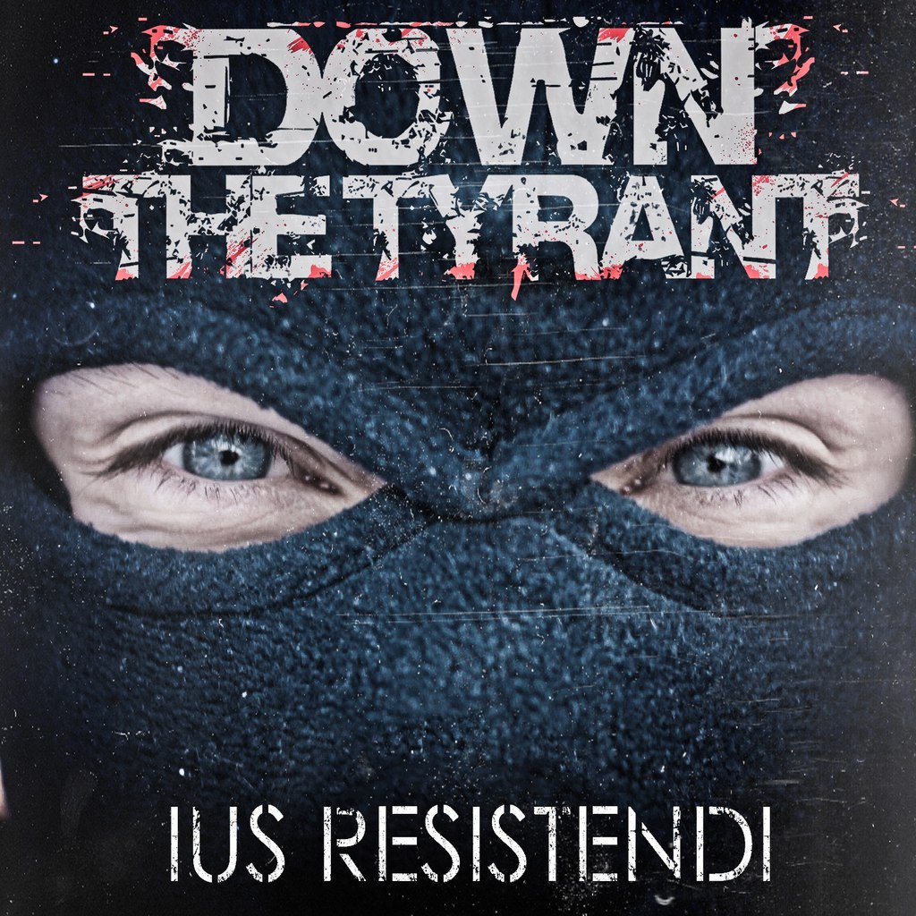 Down The Tyrant - Ius Resistendi [EP] (2012)
