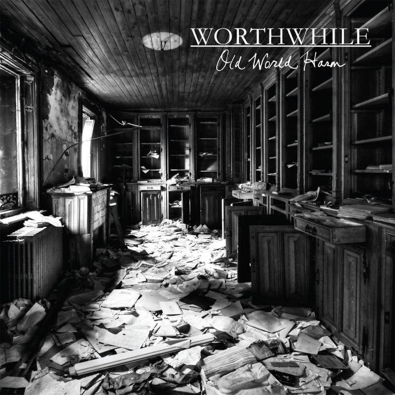 Worthwhile - Old World Harm (2015)