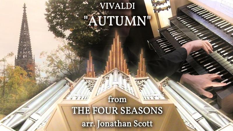 VIVALDI – AUTUMN (Four Seasons) ORGAN OF ST LAMBERTI, MÜNSTER, GERMANY - JONATHAN SCOTT