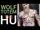 The HU - WOLF TOTEM