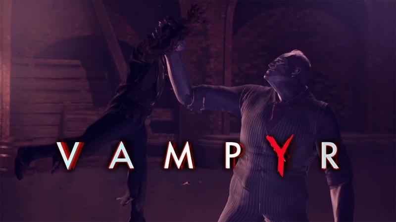 КРУПНАЯ ДИЧЬ ► Vampyr 10