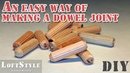 An easy way of making a dowel joint / Самый простой способ сделать соединение на шканты