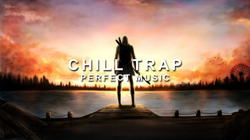 Best of Chill Trap Music Mix