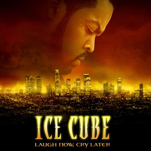 Ice Cube альбом Laugh Now, Cry Later