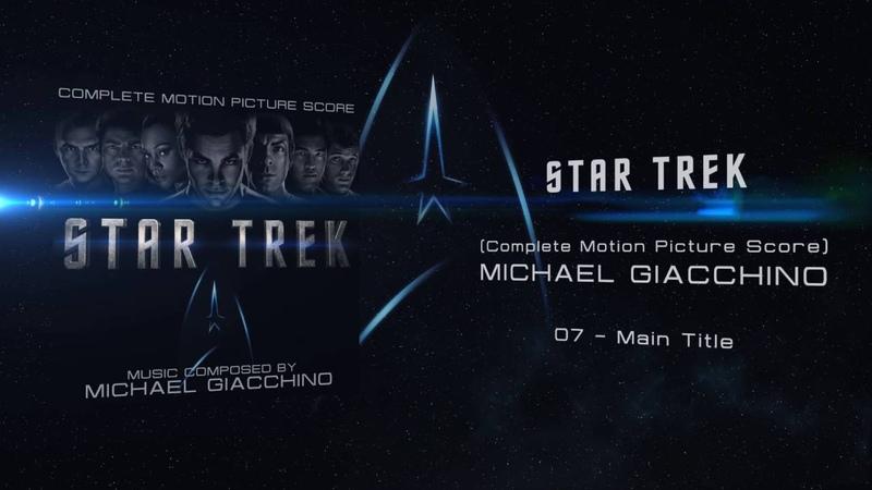 07 - Main Title - Michael Giacchino - STAR TREK (2009)
