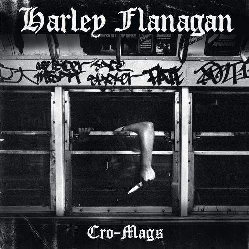 Harley Flanagan - Cro-Mags (2016)
