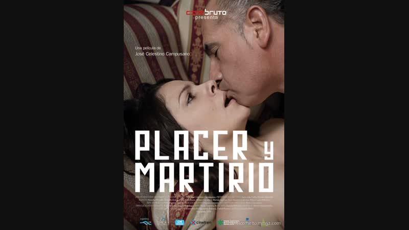 Удовольствие и страдание Placer y martirio 2015 Аргентина