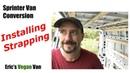 Van Life Sprinter Conversion Installing Strapping