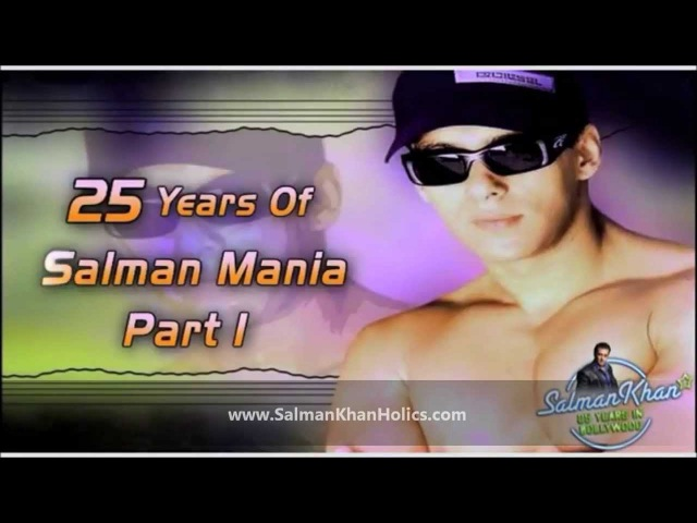 ★ Watch Part 1 25 Years Of Salman Mania