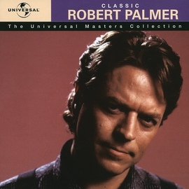Robert Palmer альбом The Universal Masters Collection