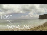 Lost In Waveland - Trailer (Bali 2013, Gman Studio)