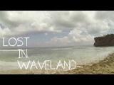 Lost In Waveland - Trailer (Bali 2013, Gman Studio)