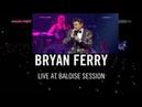 Bryan Ferry - Baloise Session 2014 (Full Concert)