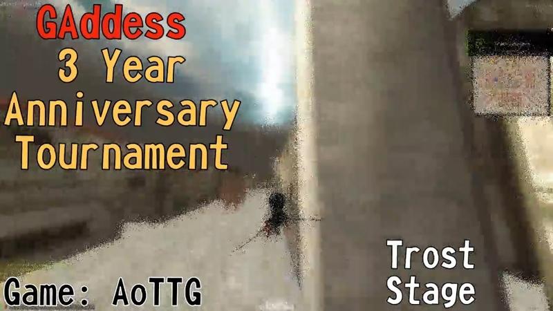 [AoTTG] Trost Stage - GAddess 3 Year Anniversary Tournament