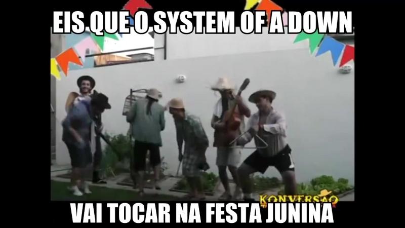 Eis que o System Of A Down vai tocar na festa junina